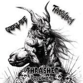 Thrashed Volume II (Thrashtanica / Godslave)