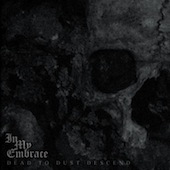 In My Embrace - Dead To Dust Descend