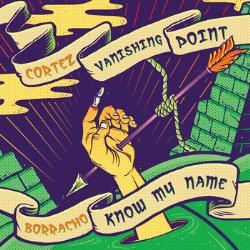 Know My Name / Vanishing Point (Borracho / Cortez)