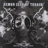 Demon Seed Of Thrash