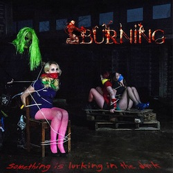Burning - Something Is Lurking In The Dark