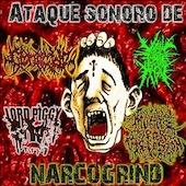 Ataque Sonoro De Narcogrind