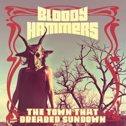 Bloody Hammers - The Town That Dreaded Sundown