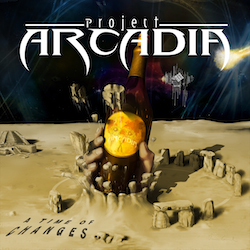 Project Arcadia - A Time Of Changes