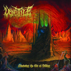 Vomitile - Mastering The Art Of Killing
