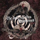 Disinterred / The Infernal Sea