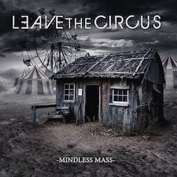 Leave The Circus - Mindless Mass