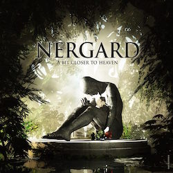 Nergard - A Bit Closer To Heaven