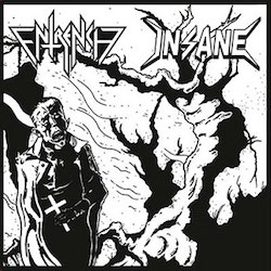 Insane / Entrench