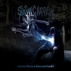 Sinful Carrion - Arising From A Shallow Grave