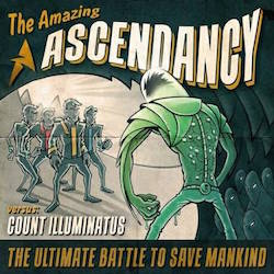 Ascendancy - The Amazing Ascendancy Versus Count Illuminatus
