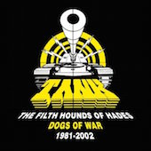 The Filth Hounds Of Hades - Dogs Of War 1981-2002
