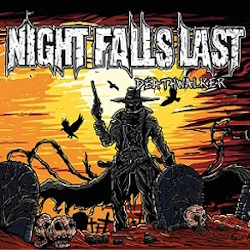 Night Falls Last - Deathwalker