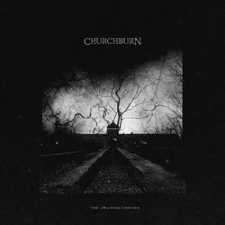 Churchburn - The Awaiting Coffins