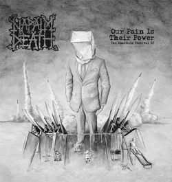 Napalm Death - Our Pain Is Their Power