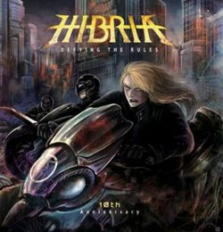 Hibria - Defying The Rules: 10th Anniversary