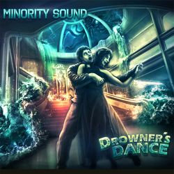 Minority Sound - Drowner's Dance