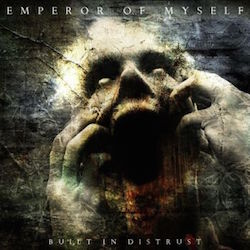 Emperor Of Myself - Built In Distrust