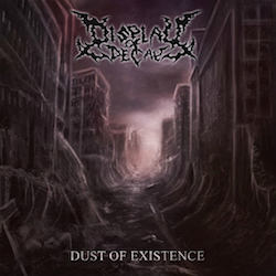 Display Of Decay - Dust Of Existence