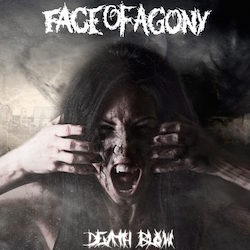 Face Of Agony - Deathblow
