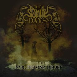 The Sanity Days - Evil Beyond Belief