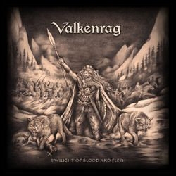 Valkenrag - Twilight Of Blood And Flesh