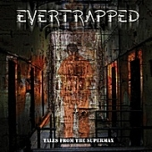 Evertrapped - Tales From The Supermax
