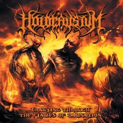 Holocaustum - Crawling Through The Flames Of Damnation