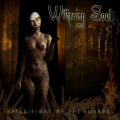 Withering Soul - Apparitions Of The Surreal
