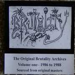 Brutality - The Original Brutality Archives Volume One - 1986 To 1988