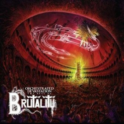 Brutality - Orchestrated Devastation - The Best Of