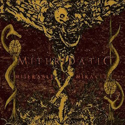 Mithridatic - Miserable Miracle