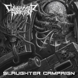 Clawhammer Abortion - Slaughter Campaign