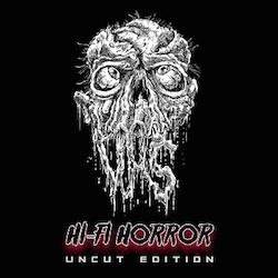 Hi-Fi Horror (Uncut Edition)