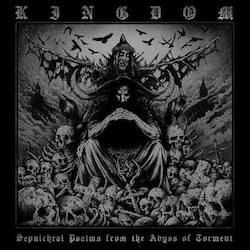 Kingdom (PL) - Sepulchral Psalms From The Abyss Of Torment
