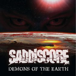 Saddiscore - Demons Of The Earth