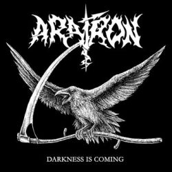 Aratron - Darkness Is Coming