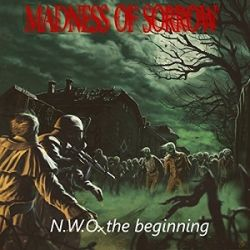 Madness Of Sorrow - N.W.O. The Beginning