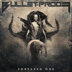 Bullet-Proof - Forsaken One