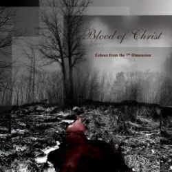 Blood Of Christ - Echoes From The 7th Dimension