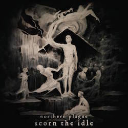 Northern Plague - Scorn The Idle