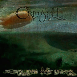 Crimfall - Waves Upon Their Graves