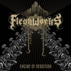 Fleshworks - Engine Of Perdition