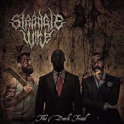 Strangle Wire - The Dark Triad