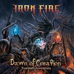Iron Fire - Dawn Of Creation: Twentieth Anniversary