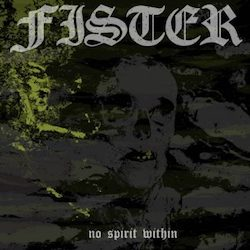 Fister - No Spirit Within