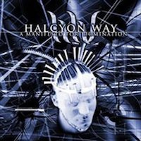 Halcyon Way - A Manifesto For Domination