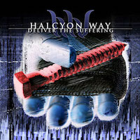 Halcyon Way - Deliver The Suffering
