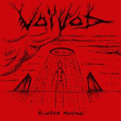 Voivod - Always Moving