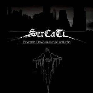 Sercati - Devoted, Demons And Mavericks